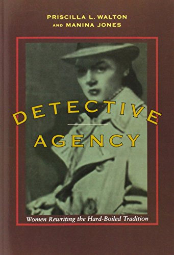 Detective Agency: Women Rewriting the Hard-boiled Tradition