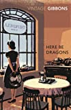 Here Be Dragons (009952936X) by Gibbons, Stella