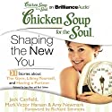 Chicken Soup for the Soul: Shaping the New You - 31 Stories about the Gym, Liking Yourself, and Having a Partner (       UNABRIDGED) by Jack Canfield, Mark Victor Hansen, Amy Newmark, Richard Simmons (foreword) Narrated by Joyce Bean, Buck Schirner
