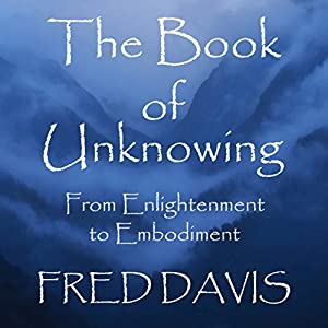 The Book of Unknowing: From Enlightenment to Embodiment Audiobook