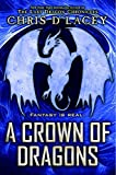 A Crown of Dragons (Ufiles (Unicorne Files))