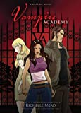 Richelle Mead (Vampire Academy: A Graphic Novel By (Author)Mead, Richelle)Paperback on (Aug-23-2011)