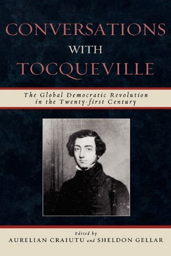 Conversations with Tocqueville: The Global Democratic Revolution in the Twenty-first Century