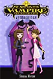 My Sister the Vampire #4: Vampalicious!