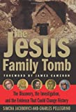 img - for The Jesus Family Tomb: The Discovery, the Investigation, and the Evidence That Could Change History book / textbook / text book