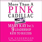More Than a Pink Cadillac: Mary Kay Inc.'s Nine Leadership Keys to Success | [Jim Underwood]