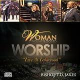Bishop T. D. Jakes Presents: Woman, Thou Art Loosed - Worship (Live At Lakewood)