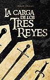 La Carga De Los Tres Reyes