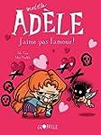 MORTELLE AD�LE T.04 : J'AIME PAS L'AMOUR
