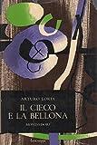 img - for Il cieco e la bellona book / textbook / text book