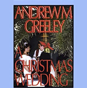 A Christmas Wedding | [Andrew M. Greeley]