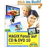 MAGIX Fotos auf CD & DVD 10 - vierfarbiges Handbuch: Das farbige Handbuch: auch für Version deluxe (Digital fotografieren...