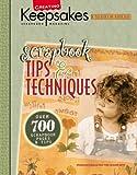 Creating Keepsakes: Scrapbook Tips & Techniques: From Creating Keepsakes Magazine