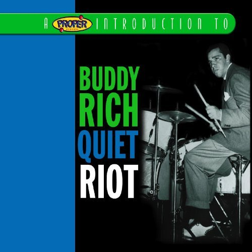 A Proper Introduction to Buddy Rich: Quiet Riot by Buddy Rich (2004-10-05)