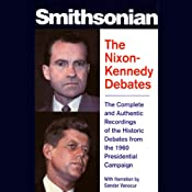 The Nixon-Kennedy Debates: The Complete and Authentic Recordings of the Historic Debates | [Sander Vanocur]