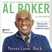 Never Goin' Back: Winning the Weight-Loss Battle for Good | [Al Roker]