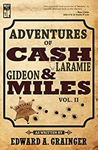 Adventures Of Cash Laramie And Gideon Miles, Vol. Ii by Edward A. Grainger ebook deal