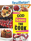 God save the cook : Recettes so British