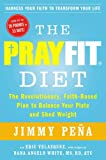 The PrayFit Diet: The Revolutionary, Faith-Based Plan to Balance Your Plate and Shed Weight