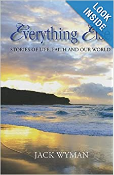 Download book Everything Else: Stories of Life, Faith and Our World