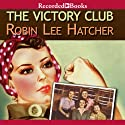 The Victory Club (       UNABRIDGED) by Robin Lee Hatcher Narrated by Linda Stephens