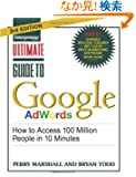 Ultimate Guide to Google AdWords 3/E: How to Access 100 Million People in 10 Minutes (Ultimate Series)