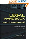 Legal Handbook for Photographers: The Rights and Liabilities of Making Images (Legal Handbook for Photographers: The Rights & Liabilities of)