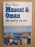 img - for Muscat and Oman; The End of an Era. book / textbook / text book