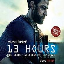 13 Hours - The Secret Soldiers of Benghazi Hörbuch von Mitchell Zuckoff Gesprochen von: Matthias Lühn