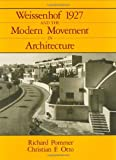 Weissenhof 1927 and the Modern Movement in Architecture (0226675157) by Pommer, Richard