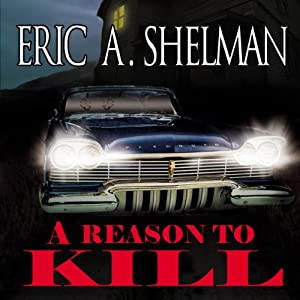 A Reason to Kill | [Eric A. Shelman]