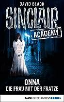 Sinclair Academy - 02: Onna - Die Frau Mit Der Fratze (die Neuen Geisterjäger) (german Edition)