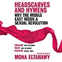 Headscarves and Hymens Audiobook by Mona Eltahawy Narrated by Mona Eltahawy