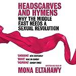Headscarves and Hymens | Mona Eltahawy