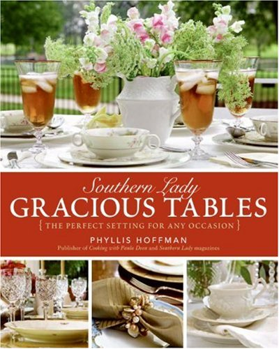 Southern Lady: Gracious Tables: The Perfect Setting for Any Occasion