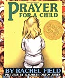 Prayer For A Child Board Book (0689813198) by Field, Rachel
