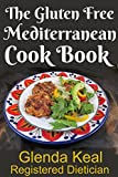 The Gluten Free Mediterranean Cookbook: Over 30 Delicious Mouth Watering Recipes