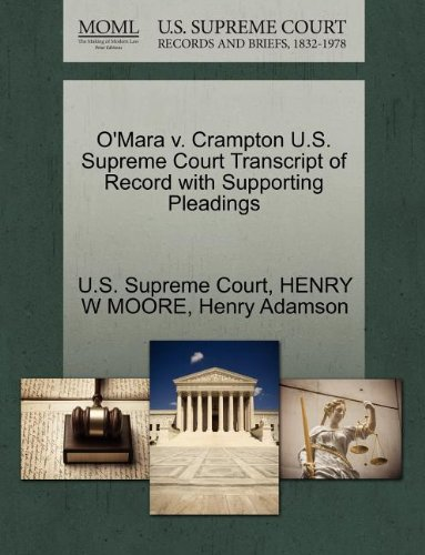 O'Mara v. Crampton U.S. Supreme Court Transcript of Record with Supporting Pleadings