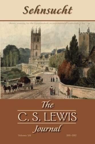 Sehnsucht: The C. S. Lewis Journal: Volumes 5 and 6: 5-6