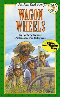 Wagon Wheels By Barbara Brenner Pictures By Don Bolognese 1993 Edition - 1