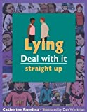 img - for Lying: Deal with it straight up by Catherine Rondina (May 12 2006) book / textbook / text book