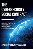 img - for The Cybersecurity Social Contract: Implementing a Market-Based Model for Cybersecurity book / textbook / text book