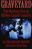 img - for Graveyard: True Hauntings from an Old New England Cemetery book / textbook / text book