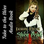 Stolen Petals: Take to the Skies, Book 1.5 | Katherine McIntyre