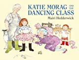 Dr Mairi Hedderwick Katie Morag and the Dancing Class