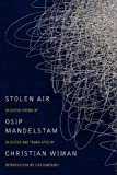 Image of Stolen Air: Selected Poems of Osip Mandelstam