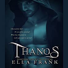 Thanos: Masters Among Monsters, Book 3 Audiobook by Ella Frank Narrated by Bruce Cullen