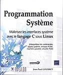 Programmation Syst�me - Ma�trisez les...