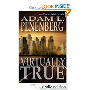 Free Kindle Book: Virtually True, by Adam L. Penenberg