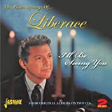 I'll Be Seeing You - The Piano Stylings Of... Liberace - Four Original Albums On Two CDs [ORIGINAL RECORDINGS REMASTERED] 2CD SET